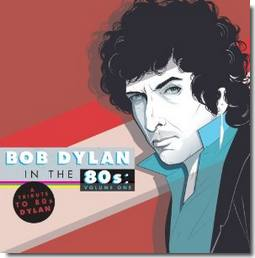 Review of Bob Dylan in the 80s Volume 1