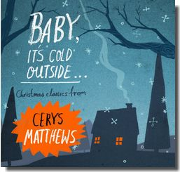 Review of Baby It's Cold Outside: Christmas Classics from Cerys Matthews