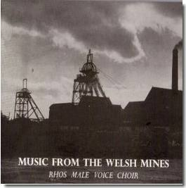 Music from the Welsh Mines Rhos Male Voice Choir