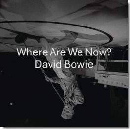 Review of Where Are We Now by David Bowie
