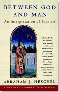Abraham Joshua Heschel Between God and Man