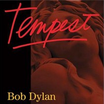 Tempest: new album by Bob Dylan